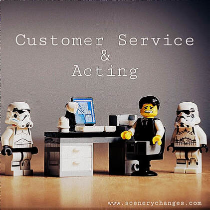 Customer Service and Acting by Scenery Changes